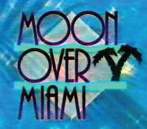 Moon Over Miami